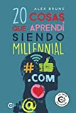 20 cosas que aprendí siendo millennial (Talento)...