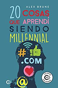 20 cosas que aprendí siendo millennial par Alex Brune