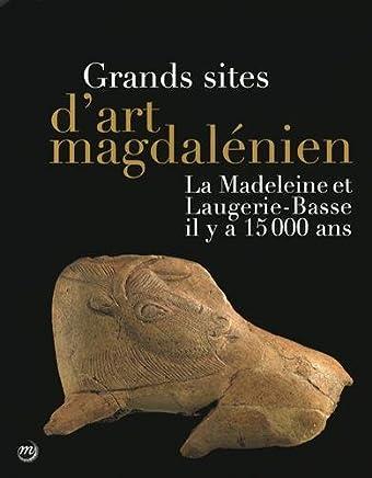 Grands sites dart magdalénien : La Madeleine et Laugerie-Basse il y a 15 000 ans