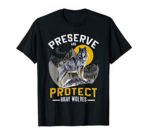 Preserve and Protect Gray Wolves - Cool Men, Women and Kids T-Shirt