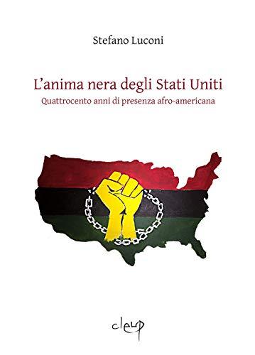 L'anima nera degli Stati Uniti. Quattrocento anni di presenza afro-americana