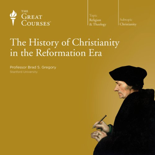 The History of Christianity in the Reformation Era                   By:                                                                                                                                 Brad S. Gregory,                                                                                        The Great Courses                               Narrated by:                                                                                                                                 Brad S. Gregory                      Length: 18 hrs and 27 mins     187 ratings     Overall 4.7