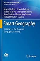 Smart Geography: 100 Years of the Bulgarian Geographical Society (Key Challenges in Geography)