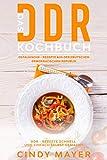 Das DDR- Kochbuch, Ostalgische - Rezepte aus der Deutschen Demokratischen Republik: DDR - Rezepte Schnell und einfach selbst gemacht