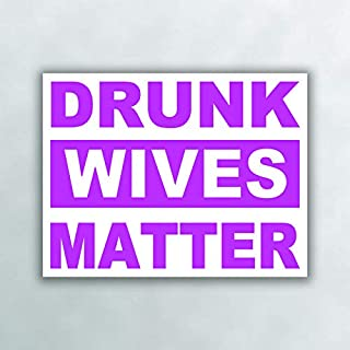 Drunk Wives Matter Pink Vinyl Decal Sticker - Car Truck Van SUV Window Wall Cup Laptop - One 5 Inch Decal - MKS0994