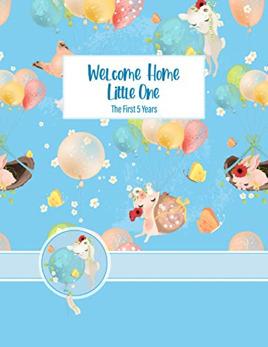 Welcome Home Little One: The First 5 Years, The Complete Memory Book and Journal for Adopted Babies