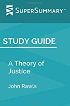 Study Guide: A Theory of Justice by John Rawls (SuperSummary)