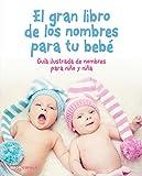 El gran libro de los nombres para tu bebé (Padres...