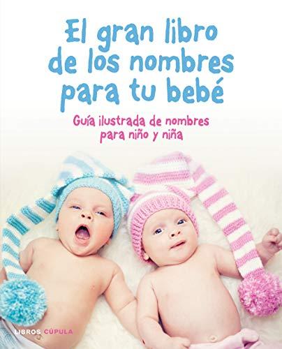 El gran libro de los nombres para tu bebé (Padres e hijos)
