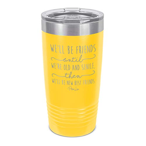 Piper Lou   We'll Be Friends Until, Stainless Steel Insulated Tumbler with Lid - Yellow   20 Oz.