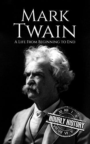 Mark Twain: A Life From Beginning t…