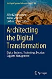 Architecting the Digital Transformation: Digital Business, Technology, Decision Support, Management (Intelligent Systems Reference Library, 188)