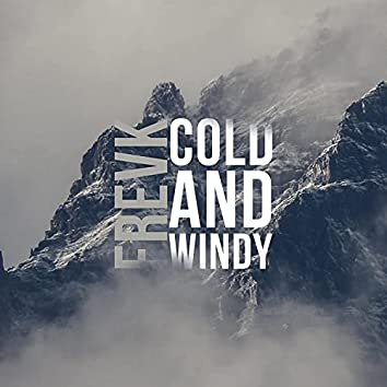 COLD and WINDY