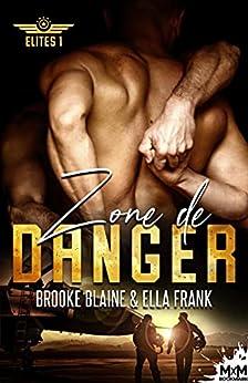 Zone de danger: Elites, T1 par [Ella Frank, Brooke Blaine, Laure Bizard]