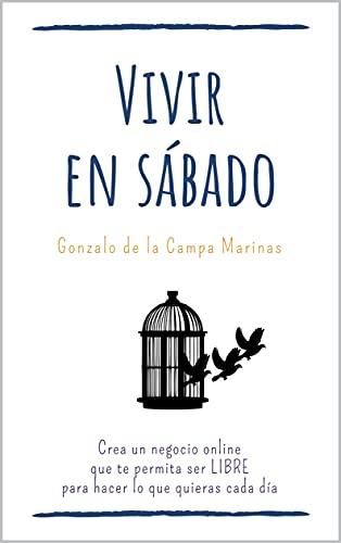 Vivir en sábado de Gonzalo de la Campa Marinas