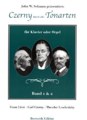 Czerny durch alle Tonarten -Für Klavier oder Orgel-: Lehrmaterial: Franz Liszt - Carl Czerny - Theodor Leschetizky für Klavier Oder Orgel