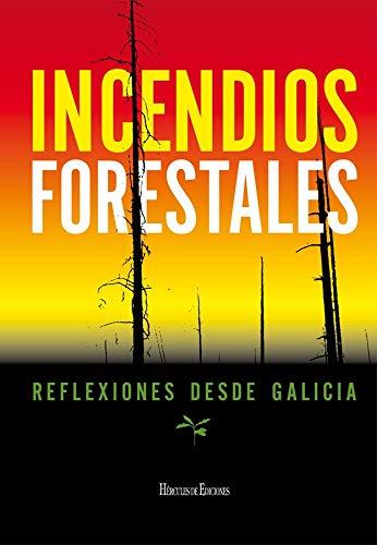 Incendios forestales: Reflexiones desde Galicia