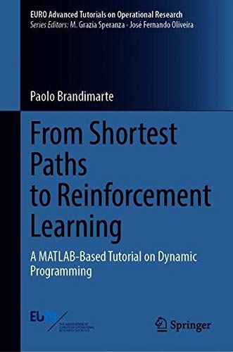 From Shortest Paths to Reinforcement Learning: A MATLAB-Based Tutorial on Dynamic Programming (EURO Advanced Tutorials on Operational Research)