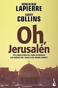 Oh, Jerusalén par Dominique Lapierre