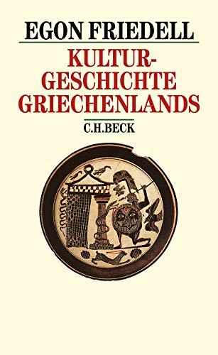 Kulturgeschichte Griechenlands: Leben und Legende der vorchristlichen Seele