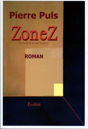Zone Z: Les exilés de la zone interdite. (French Edition)