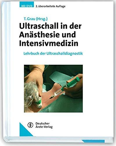 Ultraschall in der Anästhesie und Intensivmedizin: Lehrbuch der Ultraschalldiagnostik mit DVD