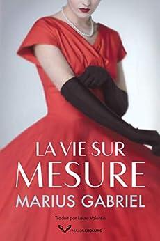 La Vie sur mesure par [Marius Gabriel, Laure Valentin]