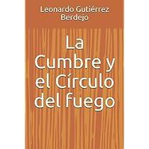 La Cumbre y el Círculo del fuego: Cuando alojas en tu casa a un amigo prófugo de la justicia, cualquier cosa puede pasar. (Spanish Edition)