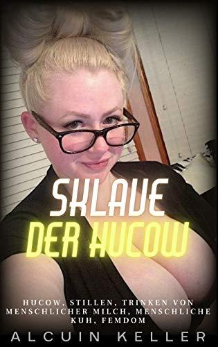 Sklave der Hucow: Hucow-Fetisch, Muttermilchtrinken, Melken, Femdom, Machtmissbrauch.