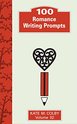 100 Romance Writing Prompts (Fiction Ideas Vol. 2)