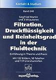 Filtration, Druckflüssigkeit und Reinheitsgrad in der Fluidtechnik: Einführung in Theorie und Praxis (Kontakt & Studium)