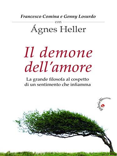 Il demone dell'amore: La grande filosofa al cospetto di un sentimento che infiamma (Italian Edition)