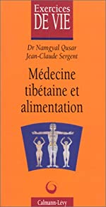 Médecine tibétaine et alimentation de Jean-Claude Sergent