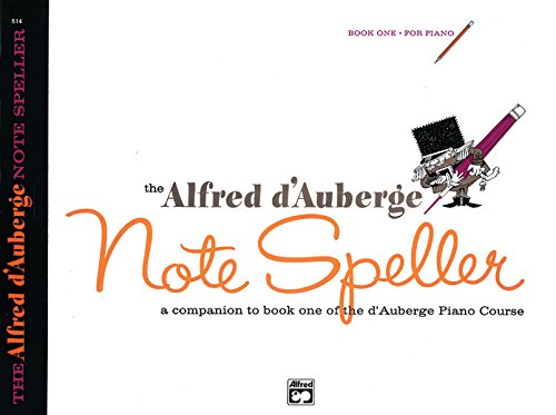 Alfred D'Auberge Piano Course Note Speller, Bk 1: A Companion to Book One of the D'Auberge Piano Course (Alfred D'auberge Note Speller)