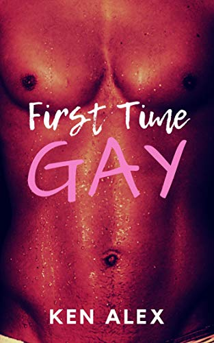 First Time Gay: Four Stories of Gay Older Man Younger Man Steamy Romance (English Edition)