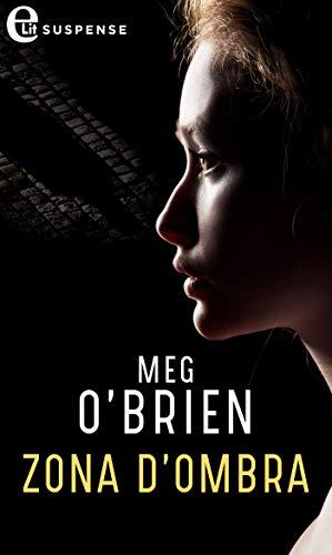 Zona d'ombra (eLit) di [Meg O'brien]