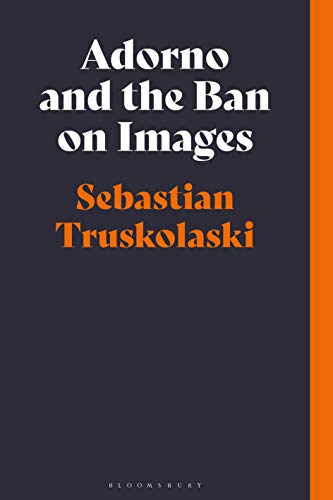 Adorno and the Ban on Images (English Edition)