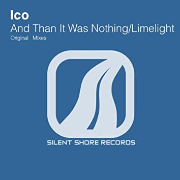 And Than It Was Nothing / Limelight