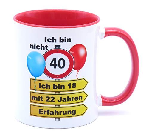 Ich bin nicht 40 ich bin 18 mit 22 Jahren Erfahrung Tasse Becher Kaffeebecher Kaffeetasse Geschenk zum Geburtstag Geburtstagsgeschenk für Frauen Männer Mann Frau Geburtstagsdeko Deko Mama Papa Opa Oma