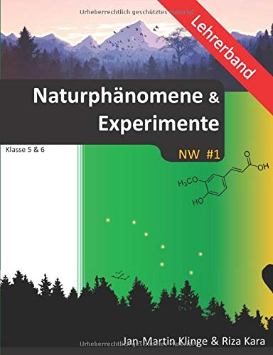 Naturphänomene & Experimente (Lehrerband): Naturwissenschaft unterrichten (NW, Band 1)