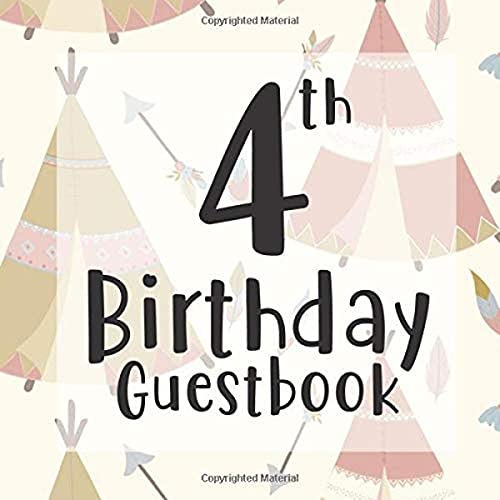 4th Birthday Guestbook: Cute Scandi Teepee Camping Tent Boho Themed - Fourth Party Children Toddler Event Celebration Keepsake Book - Family Friend ... W/ Gift Recorder Tracker Log & Picture Space