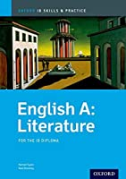 English A: Literature for the IB Diploma (Oxford IB Skills and Practices)