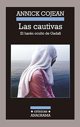 Las Cautivas: El Haren Oculto de Gadafi = The Captives (Crónicas, Band 104)