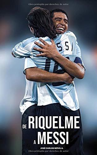 De Riquelme a Messi