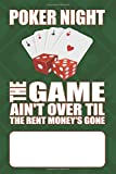 Poker Night - The Game Ain't Over Til The Rent Money's Gone: Composition Notebook Blank Lined...