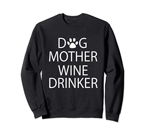 Bebedero de vino de la madre del perro Sudadera
