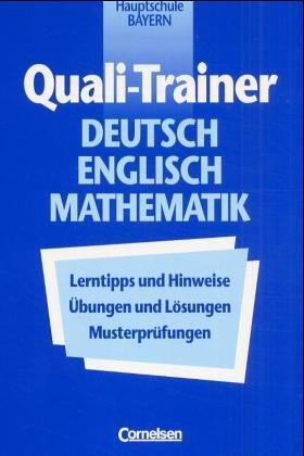 Quali-Trainer Deutsch/Englisch/Mathematik - Hauptschule Bayern - Bisherige Ausgabe: Gesamtband mit Ergänzungsheft zum neuen Quali: 606023, 8118, 521435 in einem Band