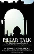 Pillar Talk: (or Backcloth and Ashes)