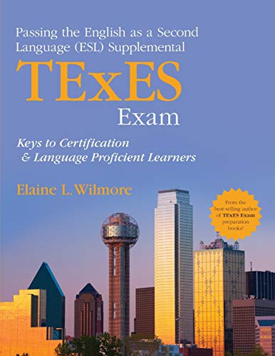 Compare Textbook Prices for Passing the English as a Second Language ESL Supplemental TExES Exam: Keys to Certification and Language Proficient Learners 1 Edition ISBN 9781452290485 by Wilmore, Elaine L.