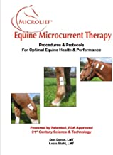 Microlief Equine Microcurrent Therapy: Procedures & Protocols for Optimal Equine Health & Performance